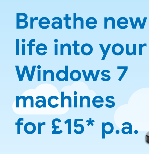 Breathe new life into your Windows 7 machines for £15 p.a.