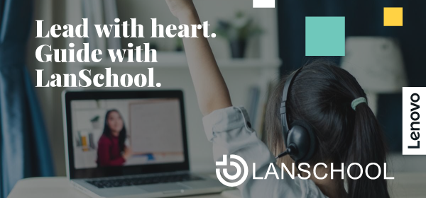 Lead with heart. Guide with LanSchool.